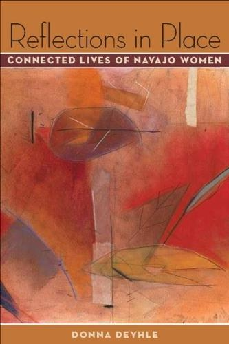 Reflections in Place: Connected Lives of Navajo Women (Paperback)