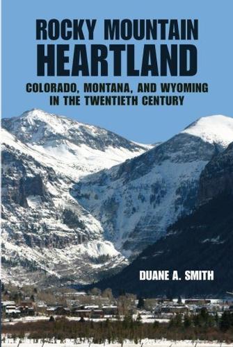 Rocky Mountain Heartland: Colorado, Montana, and Wyoming in the Twentieth Century (Paperback)