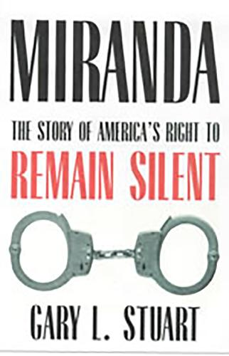 Miranda: The Story of America?s Right to Remain Silent (Paperback)