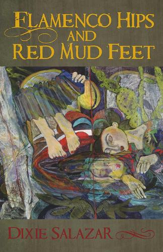Flamenco Hips and Red Mud Feet (Paperback)