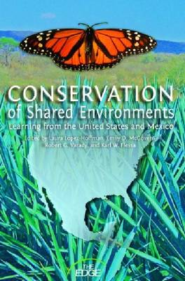 Conservation of Shared Environments: Learning from the United States and Mexico (Hardback)