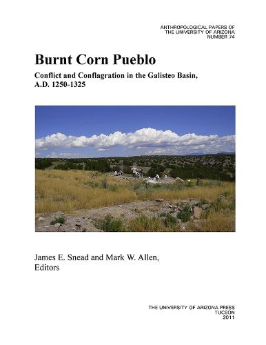 Burnt Corn Pueblo: Conflict and Conflagration in the Galisteo Basin, A.D. 1250-13-25 (Paperback)