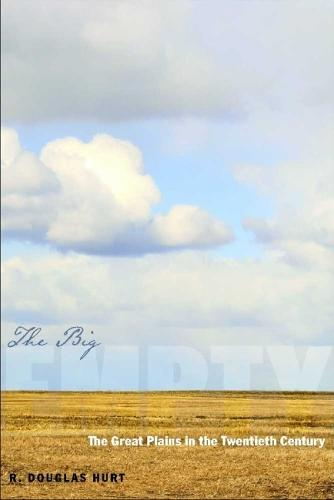 The Big Empty: The Great Plains in the Twentieth Century (Paperback)