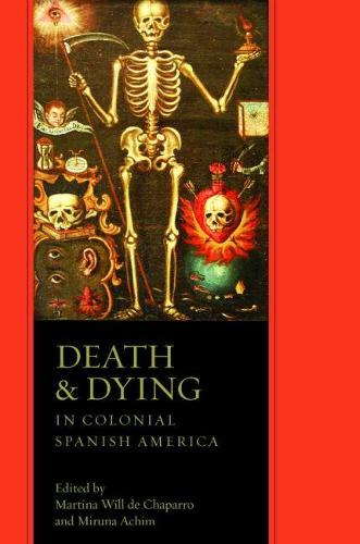 Death and Dying in Colonial Spanish America (Hardback)