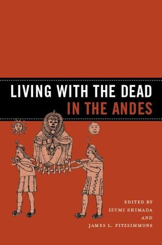 Living with the Dead in the Andes (Hardback)