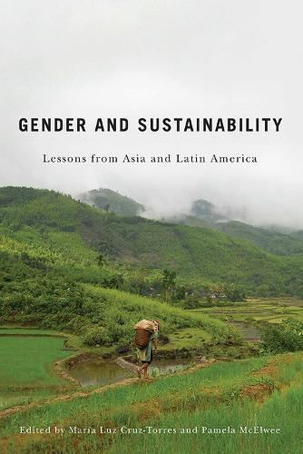 Gender and Sustainability: Lessons from Asia and Latin America (Hardback)