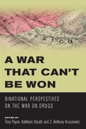 A War that Can't Be Won: Binational Perspectives on the War on Drugs (Paperback)