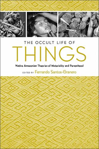 The Occult Life of Things: Native Amazonian Theories of Materiality and Personhood (Paperback)