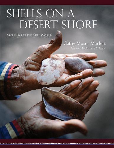 Shells on a Desert Shore: Mollusks in the Seri World - Southwest Center Series (Hardback)