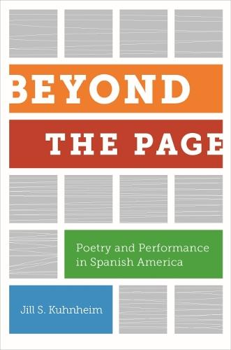 Beyond the Page: Poetry and Performance in Spanish America (Hardback)