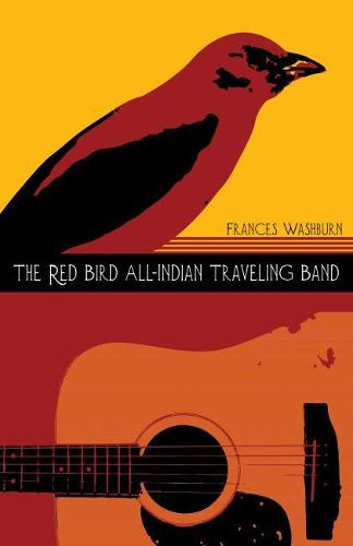 The Red Bird All-Indian Traveling Band - Sun Tracks Volume 77 (Paperback)