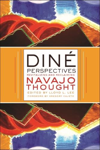 Dine Perspectives: Revitalizing and Reclaiming Navajo Thought - Critical Issues in Indigenous Studies (Paperback)