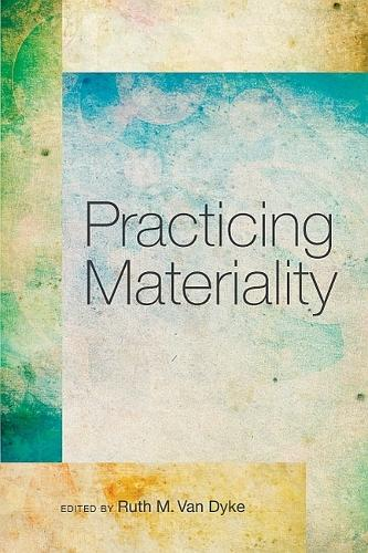 Practicing Materiality (Paperback)