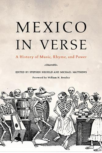 Mexico in Verse: A History of Music, Rhyme, and Power (Paperback)