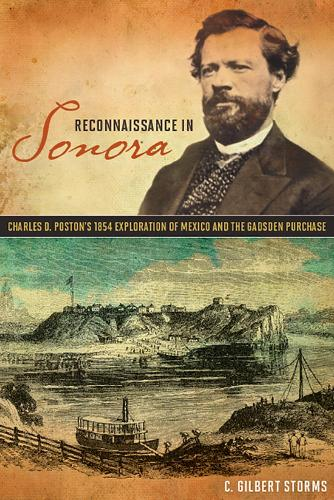 Reconnaissance in Sonora: Charles D. Poston's 1854 Exploration of Mexico and the Gadsden Purchase (Hardback)