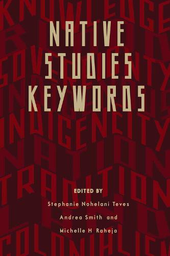Native Studies Keywords - Critical Issues in Indigenous Studies (Paperback)