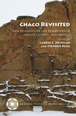Chaco Revisited: New Research on the Prehistory of Chaco Canyon, New Mexico - Amerind Studies in Anthropology (Hardback)
