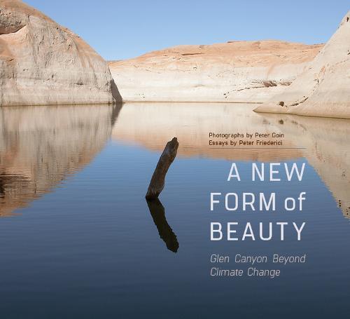 A New Form of Beauty: Glen Canyon Beyond Climate Change (Hardback)