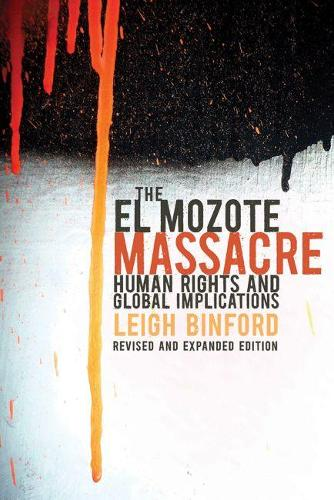 The El Mozote Massacre: Human Rights and Global Implications (Paperback)