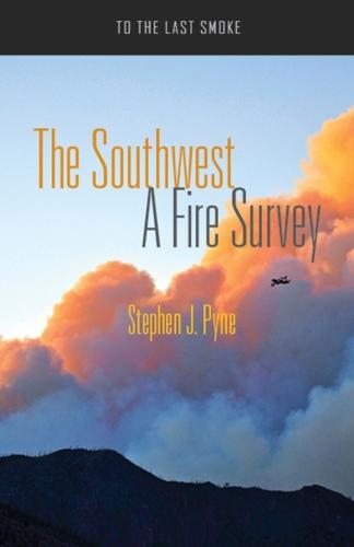 The Southwest: A Fire Survey - To the Last Smoke (Paperback)