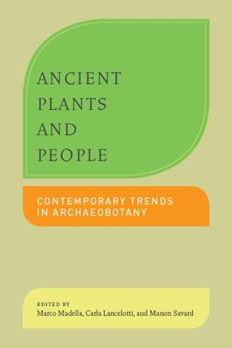 Ancient Plants and People: Contemporary Trends in Archaeobotany (Paperback)