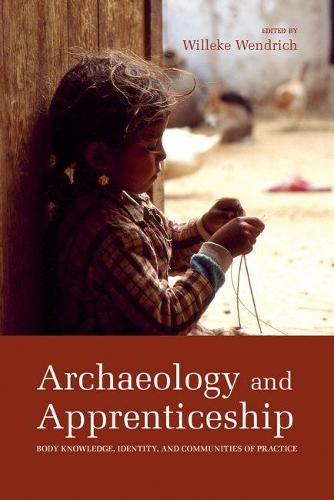 Archaeology and Apprenticeship: Body Knowledge, Identity, and Communities of Practice (Paperback)