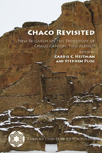 Chaco Revisited: New Research on the Prehistory of Chaco Canyon, New Mexico - Amerind Studies in Anthropology (Paperback)