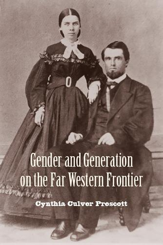 Gender and Generation on the Far Western Frontier - Women's Western Voices (Paperback)