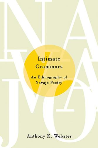 Intimate Grammars: An Ethnography of Navajo Poetry (Paperback)