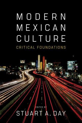 Modern Mexican Culture: Critical Foundations (Paperback)