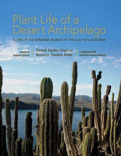 Plant Life of a Desert Archipelago: Flora of the Sonoran Islands in the Gulf of California - Southwest Center Series (Paperback)
