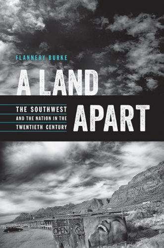 A Land Apart: The Southwest and the Nation in the Twentieth Century - The Modern American West (Hardback)