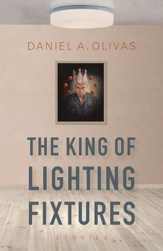 The King of Lighting Fixtures: Stories - Camino del Sol (Paperback)