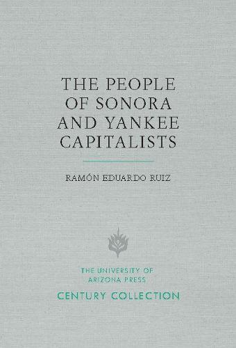 The People of Sonora and Yankee Capitalists - Century Collection (Paperback)