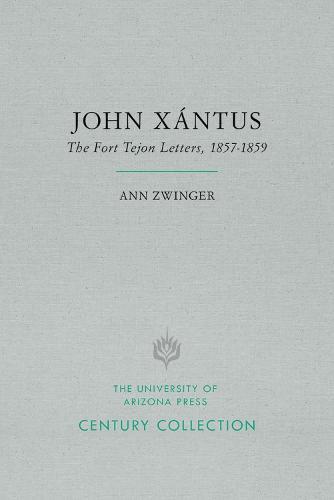 John Xantus: The Fort Tejon Letters, 1857-1859 - Century Collection (Paperback)