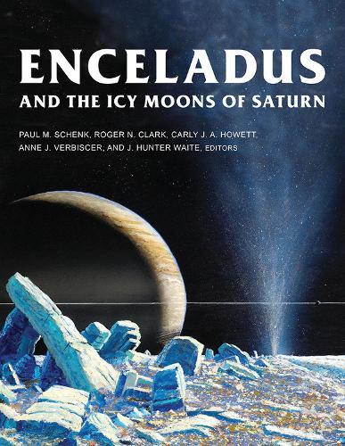 Enceladus and the Icy Moons of Saturn - Space Science Series (Hardback)