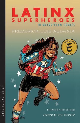 Latinx Superheroes in Mainstream Comics - Latinx Pop Culture (Paperback)