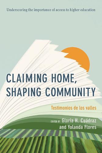 Claiming Home, Shaping Community: Testimonios de los valles (Paperback)