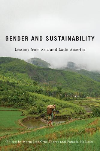 Gender and Sustainability: Lessons from Asia and Latin America (Paperback)
