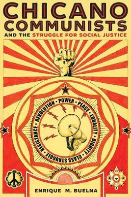Chicano Communists and the Struggle for Social Justice (Hardback)