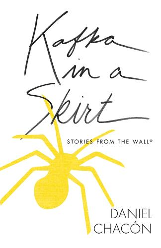 Kafka in a Skirt: Stories from the Wall - Camino del Sol (Paperback)