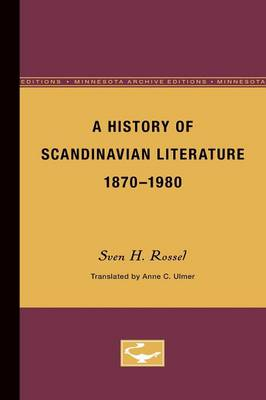A History of Scandinavian Literature, 1870-1980 - The Nordic Series (Paperback)