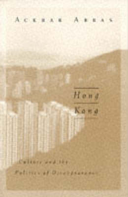 Hong Kong: Culture and the Politics of Disappearance - Public Worlds (Paperback)
