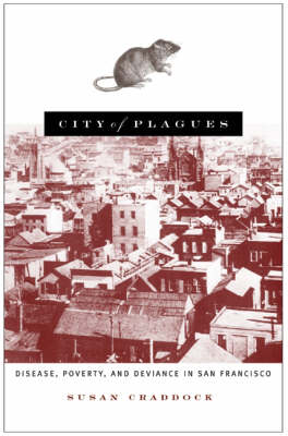 City Of Plagues: Disease, Poverty, and Deviance in San Francisco (Paperback)