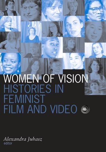 Women Of Vision: Histories in Feminist Film and Video - Visible Evidence (Paperback)
