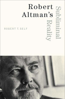 Robert Altman's Subliminal Reality - Commerce and Mass Culture (Paperback)