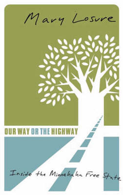 Our Way Or The Highway: Inside The Minnehaha Free State (Paperback)