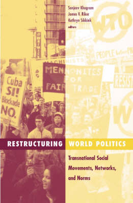 Restructuring World Politics: Transnational Social Movements, Networks, And Norms - Social Movements, Protest and Contention (Paperback)