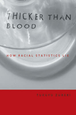 Thicker Than Blood: How Racial Statistics Lie (Paperback)