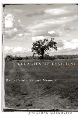 Legacies Of Lynching: Racial Violence And Memory (Paperback)